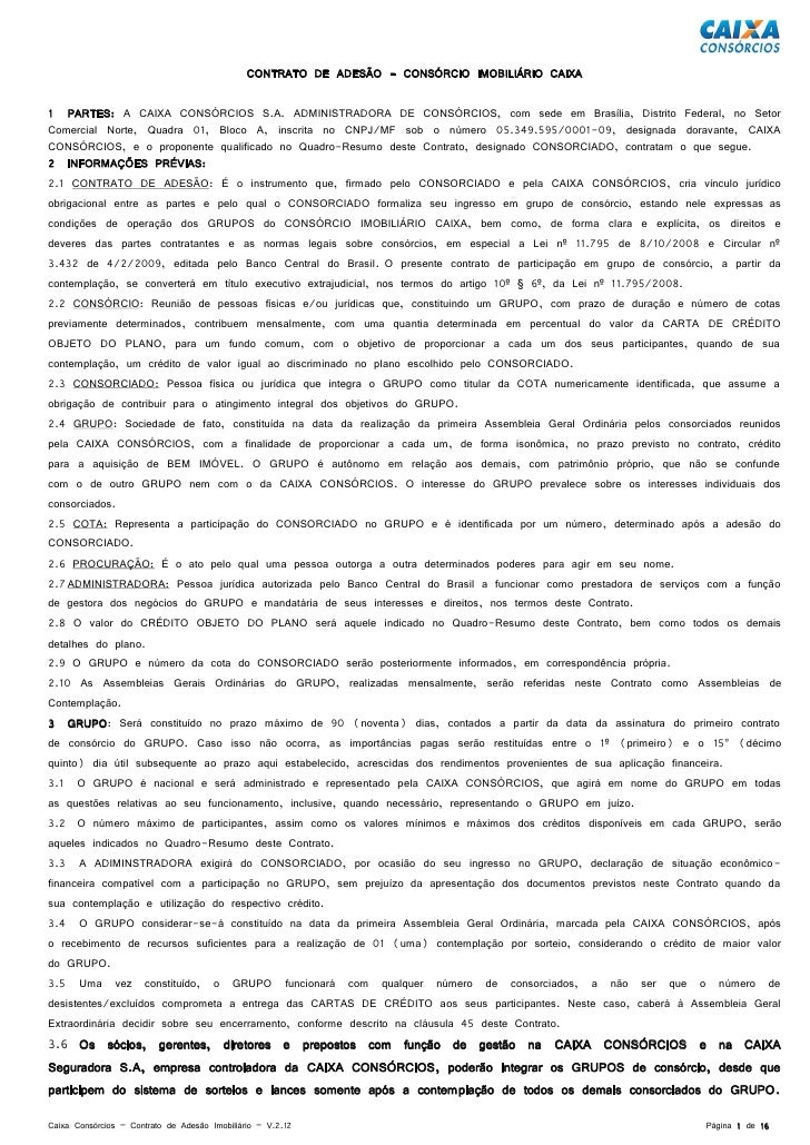 CONTRATO DE ADESÃO - CONSÓRCIO IMOBILIÁRIO CAIXA1 PARTES: A CAIXA CONSÓRCIOS S.A. ADMINISTRADORA DE CONSÓRCIOS, com sede e...