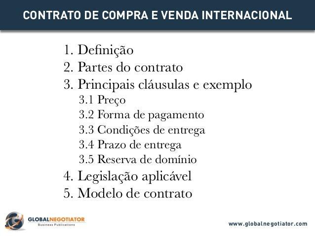 CONTRATO DE COMPRA E VENDA INTERNACIONAL 1. Definição 2. Partes do contrato 3. Principais cláusulas e exemplo 3.1 Preço 3....