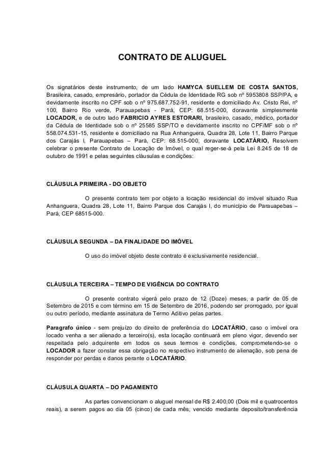 CONTRATO DE ALUGUEL Os signatários deste instrumento, de um lado HAMYCA SUELLEM DE COSTA SANTOS, Brasileira, casado, empre...