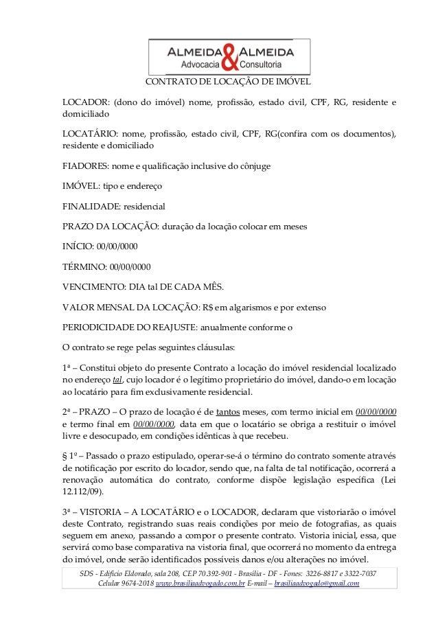 CONTRATO DE LOCAÇÃO DE IMÓVELLOCADOR: (dono do imóvel) nome, profissão, estado civil, CPF, RG, residente edomiciliadoLOCAT...
