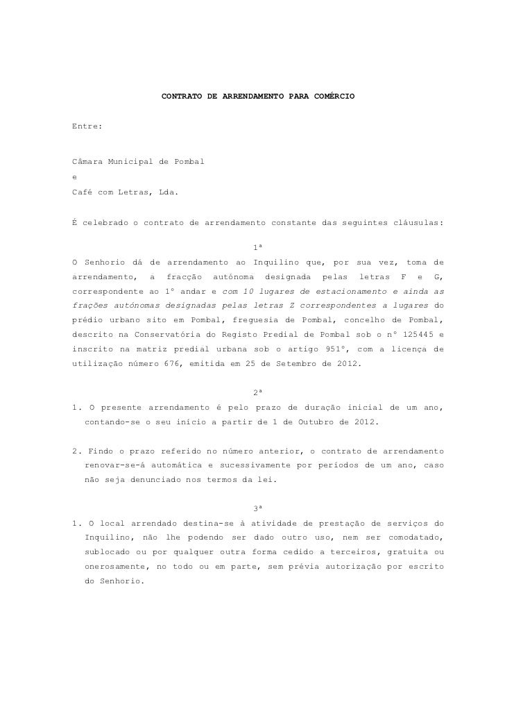 CONTRATO DE ARRENDAMENTO PARA COMÉRCIOEntre:Câmara Municipal de PombaleCafé com Letras, Lda.É celebrado o contrato de arre...