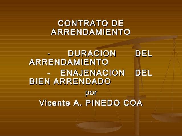 CONTRATO DE    ARRENDAMIENTO    -    DURACION     DELARRENDAMIENTO    - ENAJENACION DELBIEN ARRENDADO             por  Vic...