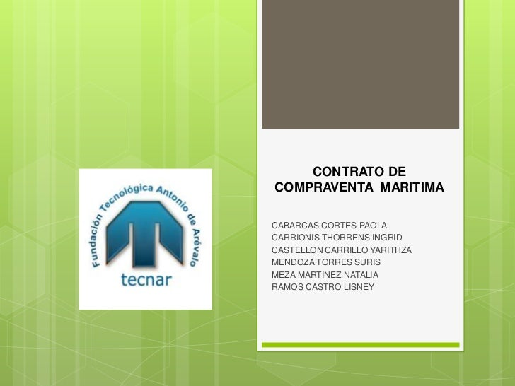 CONTRATO DE COMPRAVENTA  MARITIMA<br />CABARCAS CORTES PAOLA<br />CARRIONIS THORRENS INGRID<br />CASTELLON CARRILLO YARITH...