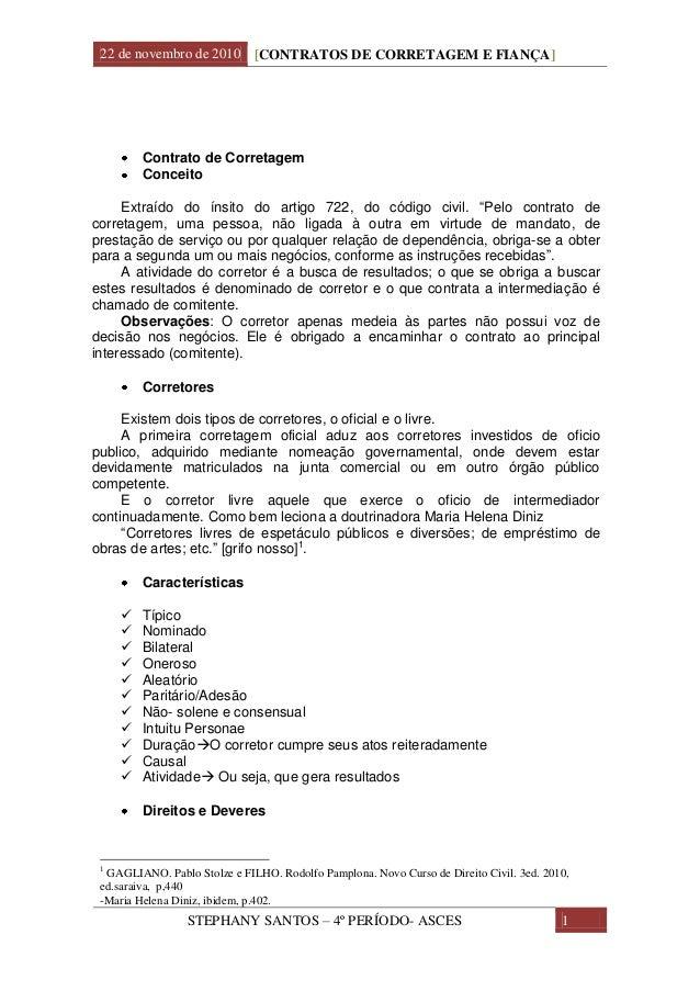 22 de novembro de 2010 [CONTRATOS DE CORRETAGEM E FIANÇA] STEPHANY SANTOS – 4º PERÍODO- ASCES 1 Contrato de Corretagem Con...