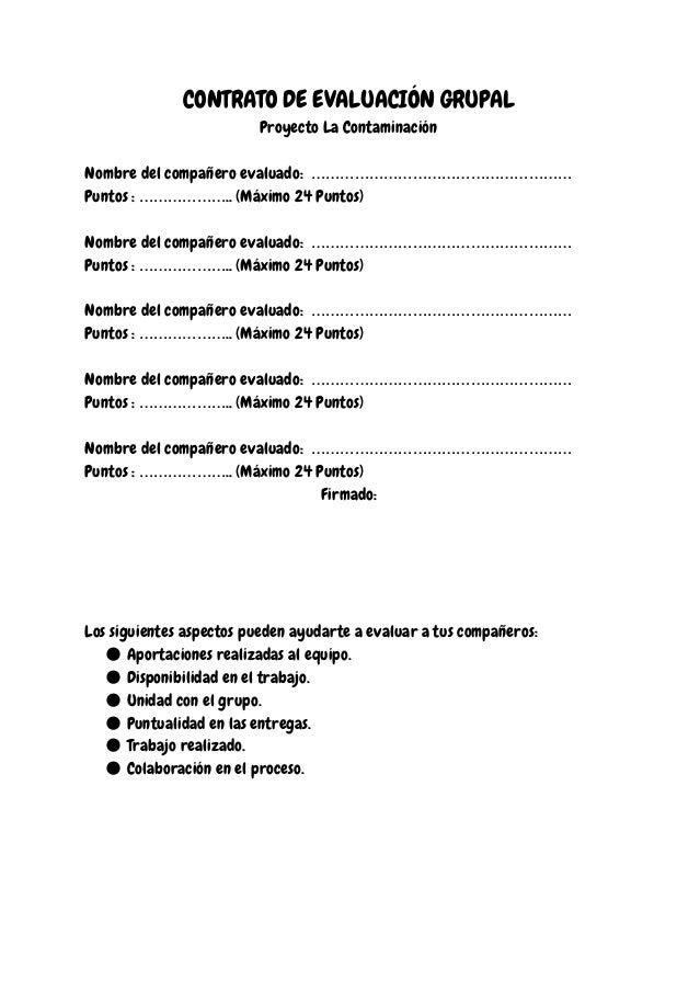 CONTRATO DE EVALUACIÓN GRUPAL Proyecto La Contaminación Nombre del compañero evaluado: ……………………………………………… Puntos : ………………....