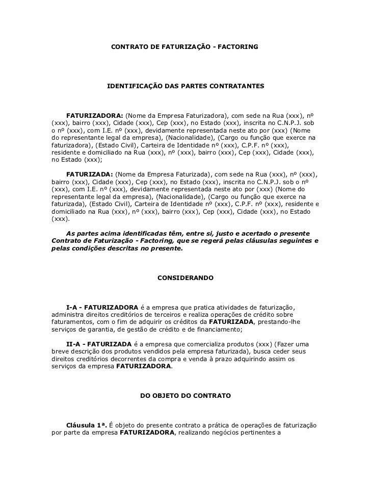 CONTRATO DE FATURIZAÇÃO - FACTORING                  IDENTIFICAÇÃO DAS PARTES CONTRATANTES     FATURIZADORA: (Nome da Empr...