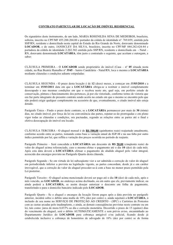 CONTRATO PARTICULAR DE LOCACÃO DE IMÓVEL RESIDENCIAL   Os signatários deste instrumento, de um lado, MARIA ROSENILDA SENA ...