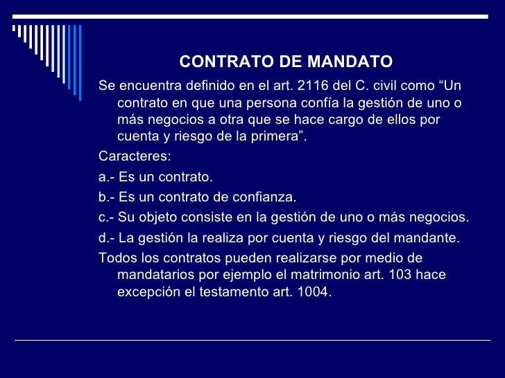 """CONTRATO DE MANDATO <ul><li>Se encuentra definido en el art. 2116 del C. civil como """"Un contrato en que una persona confía..."""