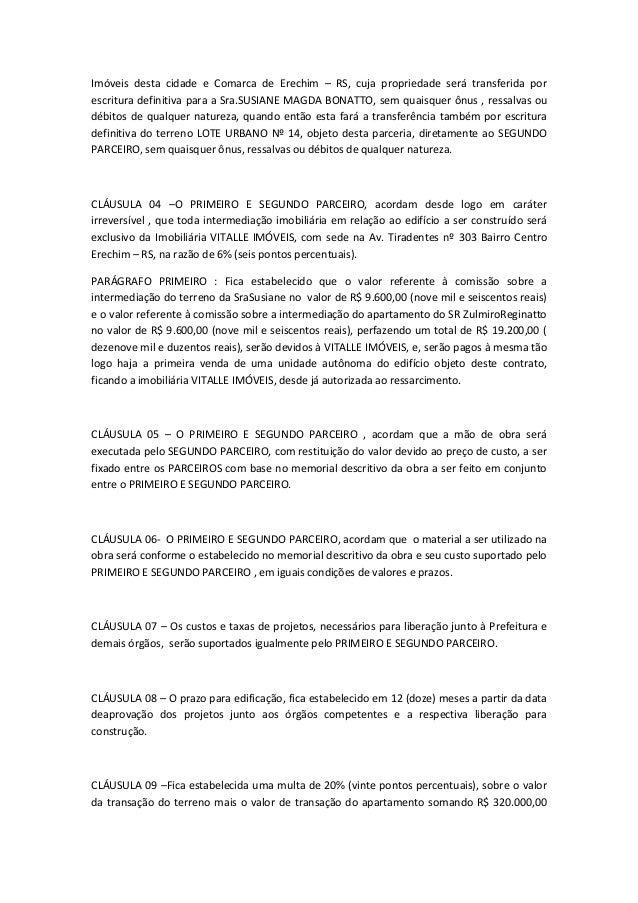 Imóveis desta cidade e Comarca de Erechim – RS, cuja propriedade será transferida por escritura definitiva para a Sra.SUSI...