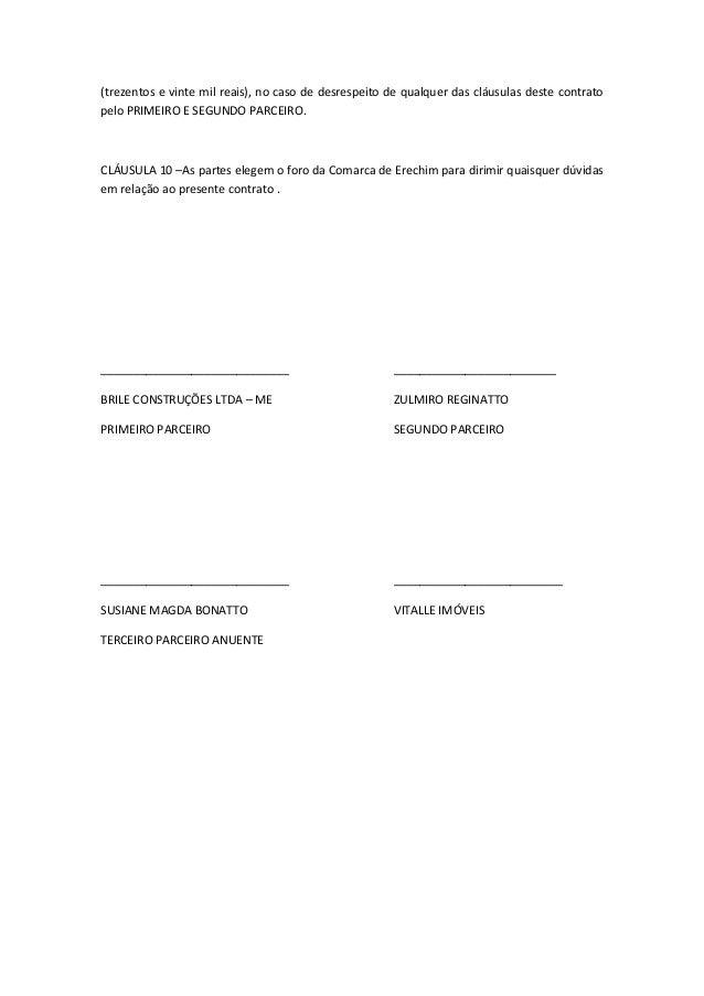 (trezentos e vinte mil reais), no caso de desrespeito de qualquer das cláusulas deste contrato pelo PRIMEIRO E SEGUNDO PAR...