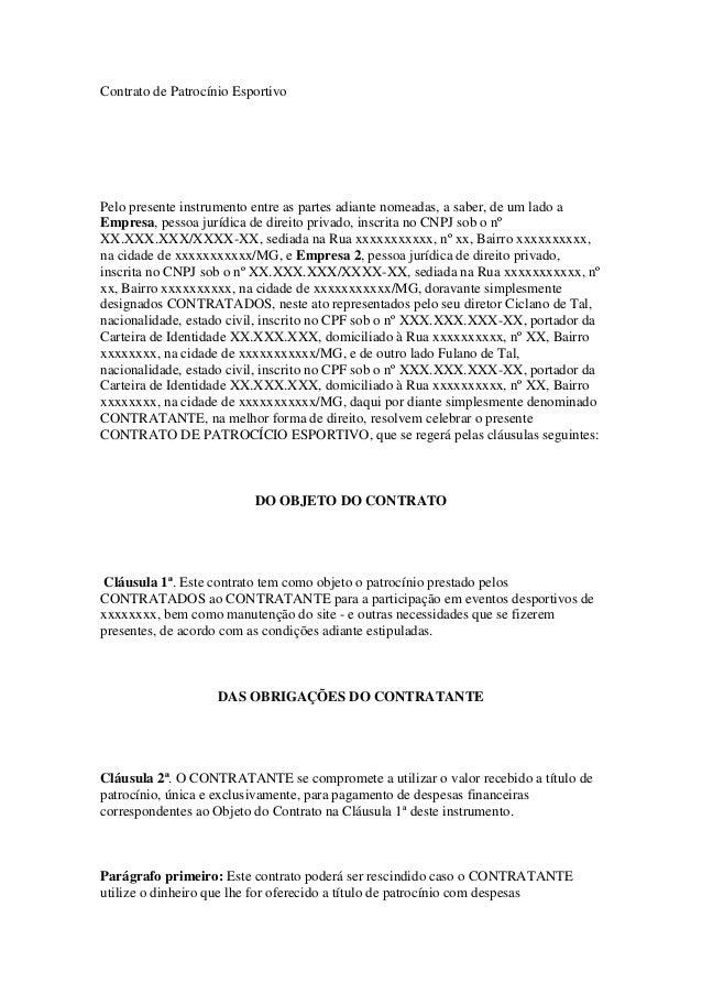 Contrato de Patrocínio Esportivo Pelo presente instrumento entre as partes adiante nomeadas, a saber, de um lado a Empresa...