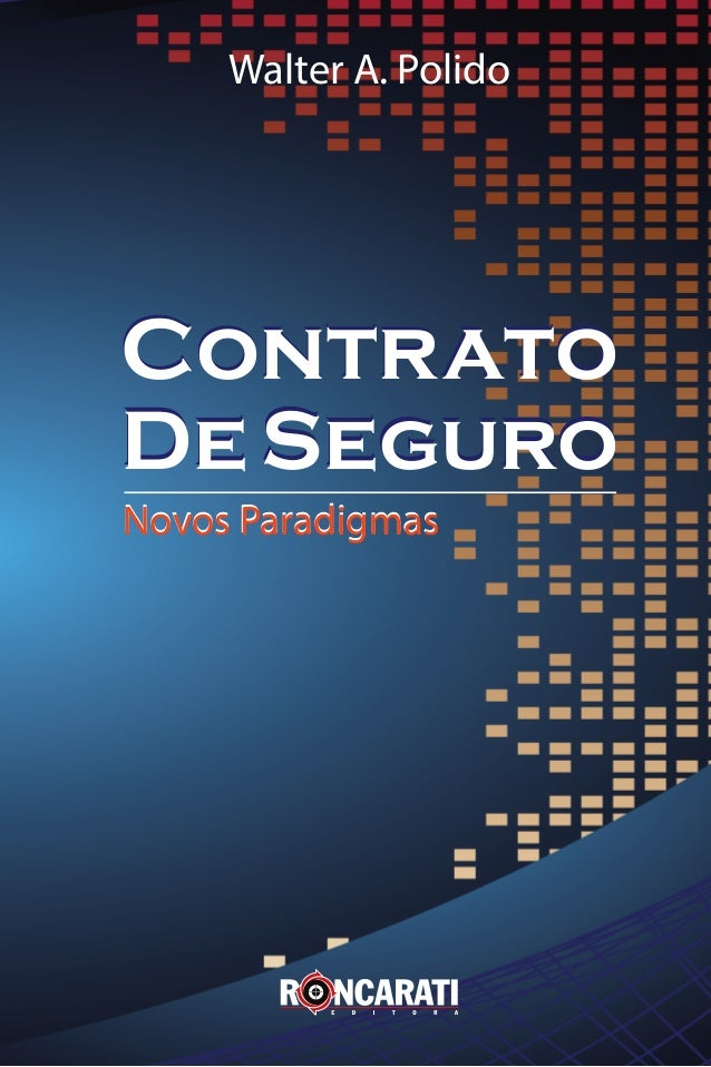 Walter A. Polido Novos ParadigmasNovos Paradigmas Contrato De Seguro Contrato De Seguro