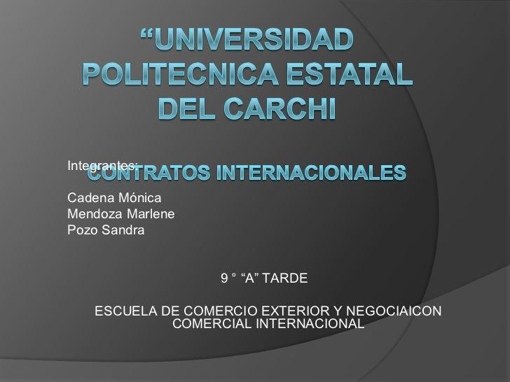 """Integrantes:Cadena MónicaMendoza MarlenePozo Sandra                   9 ° """"A"""" TARDE    ESCUELA DE COMERCIO EXTERIOR Y NEGO..."""