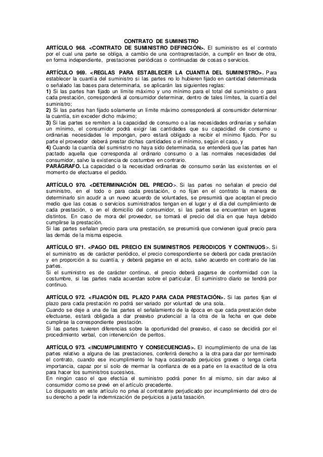 CONTRATO DE SUMINISTRO ARTÍCULO 968. <CONTRATO DE SUMINISTRO DEFINICIÓN>. El suministro es el contrato por el cual una par...
