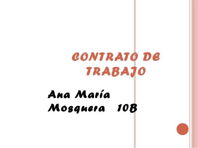 CONTRATO DE TRABAJO Ana María Mosquera 10B