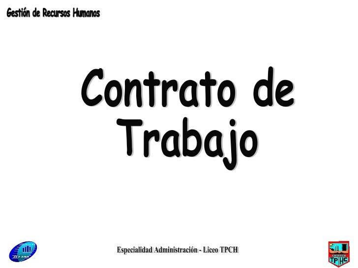Especialidad Administración - Liceo TPCH Contrato de  Trabajo Gestión de Recursos Humanos