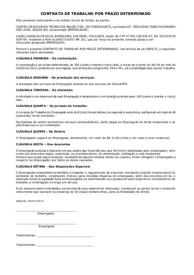 CONTRATO DE TRABALHO POR PRAZO DETERMINADO Pelo presente instrumento e na melhor forma de direito, as partes: CENTRO DE ED...