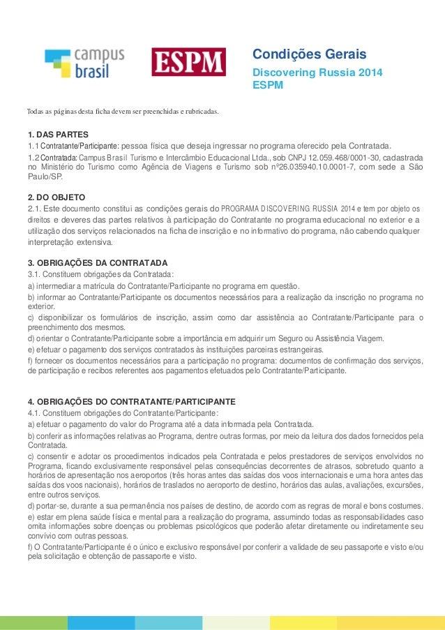 Condições Gerais Discovering Russia 2014 ESPM Todas as páginas desta ficha devem ser preenchidas e rubricadas. 1. DAS PART...