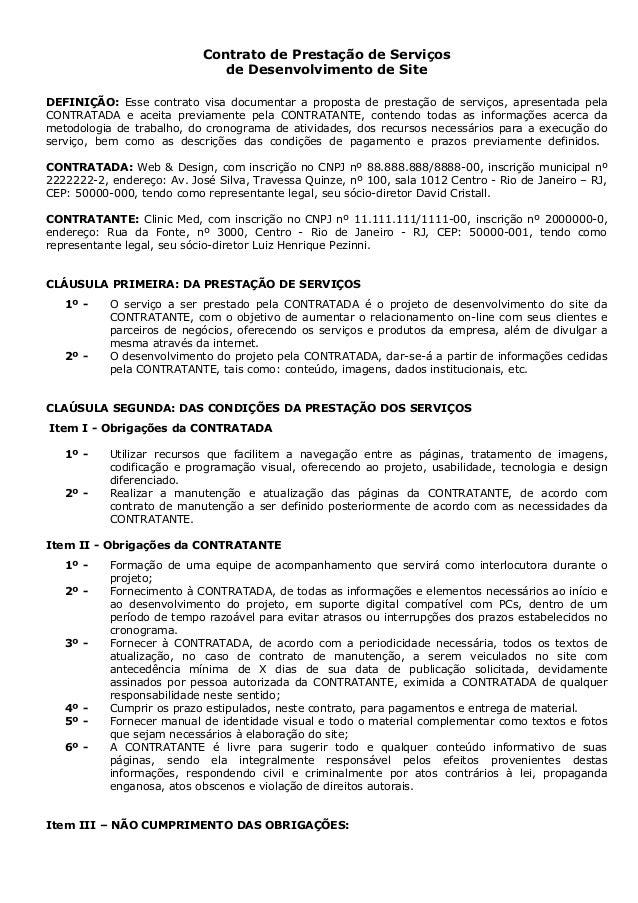 Contrato de Prestação de Serviços de Desenvolvimento de Site DEFINIÇÃO: Esse contrato visa documentar a proposta de presta...
