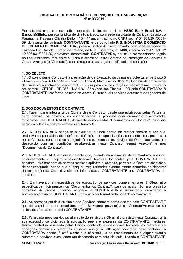 CONTRATO DE PRESTAÇÃO DE SERVIÇOS E OUTRAS AVENÇAS Nº 0103/2011 Por este instrumento e na melhor forma de direito, de um l...