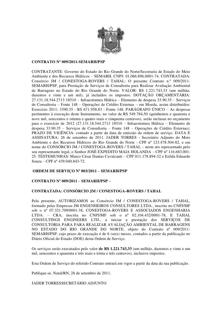 CONTRATO Nº 009/2011-SEMARH/PSP<br />CONTRATANTE: Governo do Estado do Rio Grande do Norte/Secretaria de Estado do Meio Am...