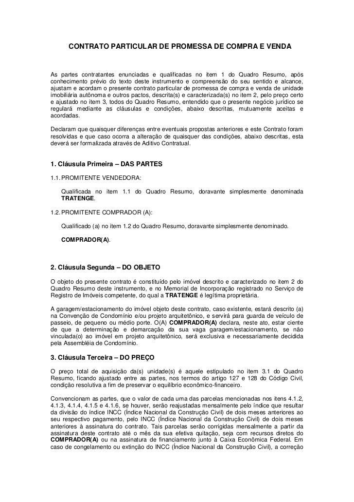 CONTRATO PARTICULAR DE PROMESSA DE COMPRA E VENDAAs partes contratantes enunciadas e qualificadas no item 1 do Quadro Resu...
