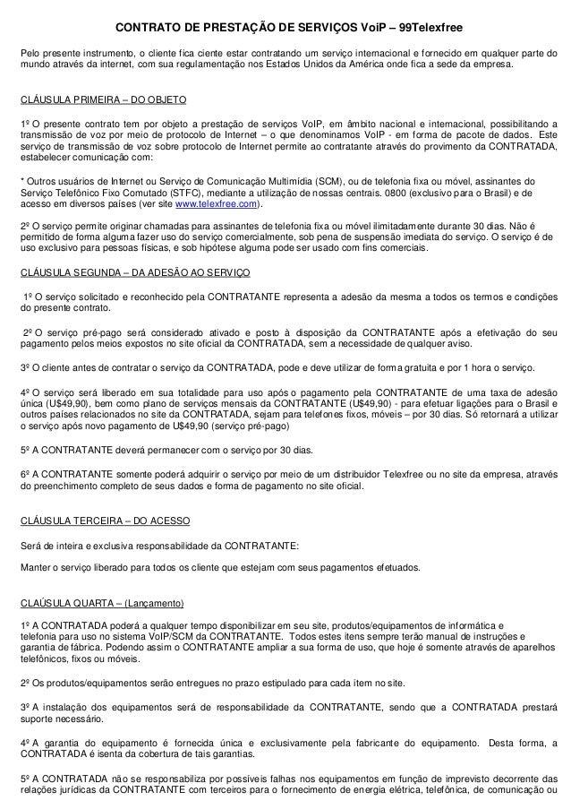 CONTRATO DE PRESTAÇÃO DE SERVIÇOS VoiP – 99TelexfreePelo presente instrumento, o cliente fica ciente estar contratando um ...