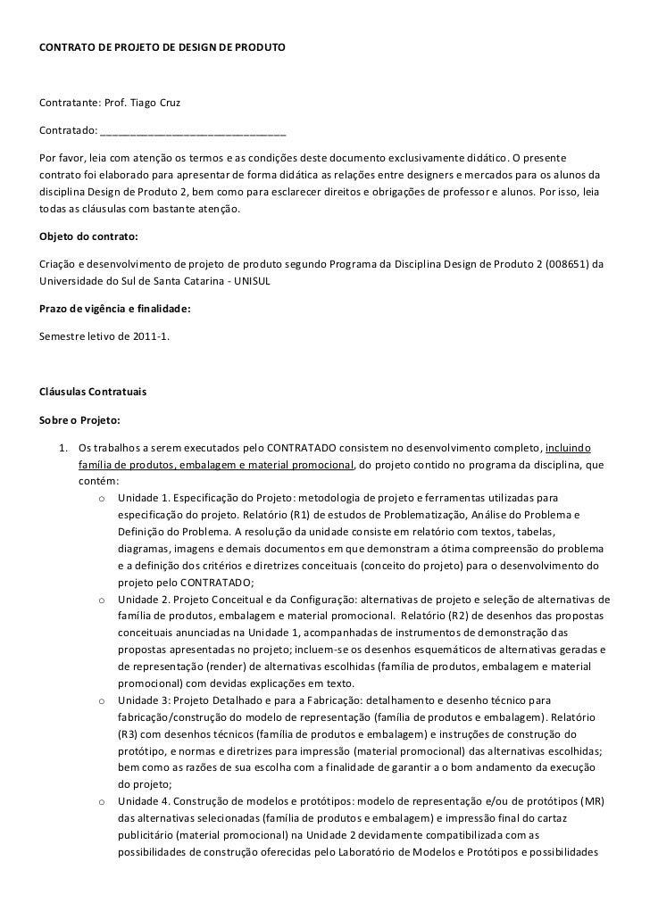 CONTRATO DE PROJETO DE DESIGN DE PRODUTOContratante: Prof. Tiago CruzContratado: _______________________________Por favor,...