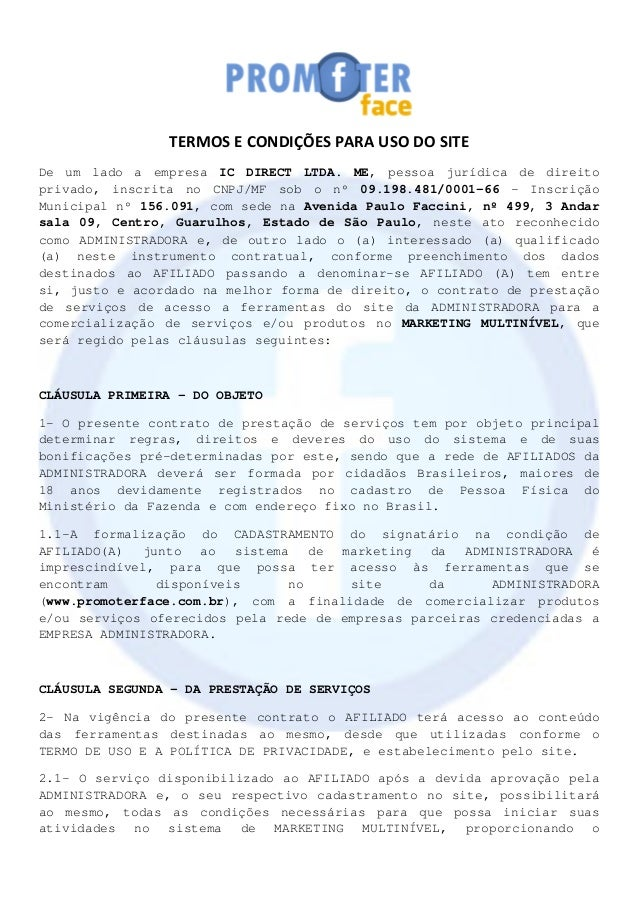 TERMOS E CONDIÇÕES PARA USO DO SITE De um lado a empresa IC DIRECT LTDA. ME, pessoa jurídica de direito privado, inscrita ...
