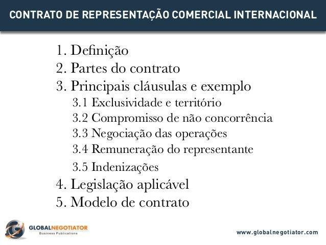 CONTRATO DE REPRESENTAÇÃO COMERCIAL INTERNACIONAL 1. Definição 2. Partes do contrato 3. Principais cláusulas e exemplo 3.1...