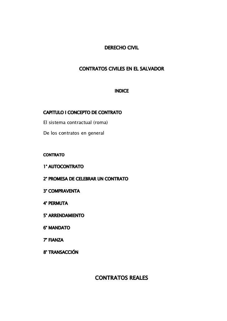 DERECHO CIVIL <br />CONTRATOS CIVILES EN EL SALVADOR<br />INDICE<br />CAPITULO I CONCEPTO DE CONTRATO<br />El sistema cont...