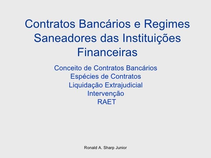 Contratos Bancários e Regimes Saneadores das Instituições Financeiras <ul><li>Conceito de Contratos Bancários </li></ul><u...