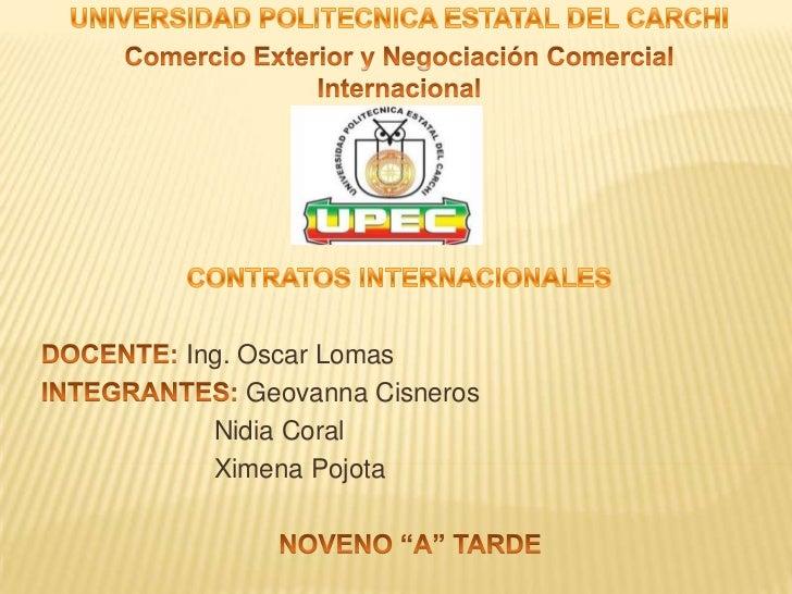 Ing. Oscar Lomas     Geovanna Cisneros  Nidia Coral  Ximena Pojota