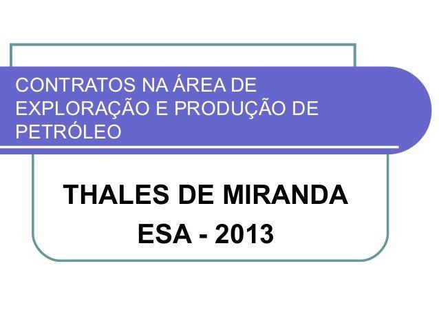 CONTRATOS NA ÁREA DE EXPLORAÇÃO E PRODUÇÃO DE PETRÓLEO  THALES DE MIRANDA ESA - 2013