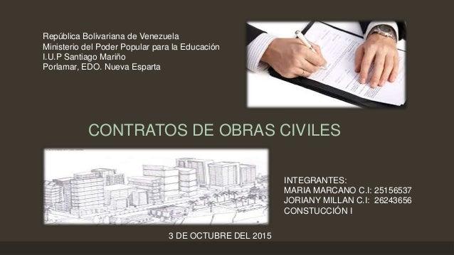 CONTRATOS DE OBRAS CIVILES República Bolivariana de Venezuela Ministerio del Poder Popular para la Educación I.U.P Santiag...