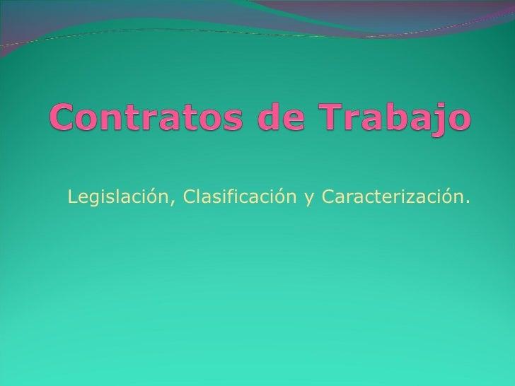 Legislación, Clasificación y Caracterización.