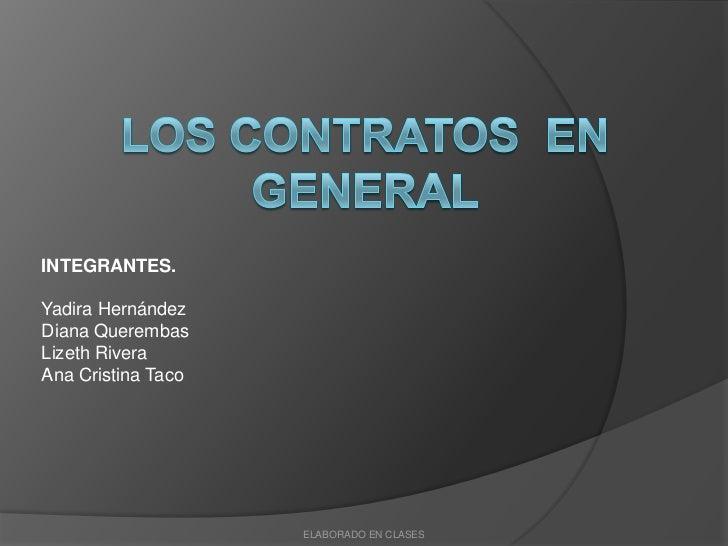 INTEGRANTES.Yadira HernándezDiana QuerembasLizeth RiveraAna Cristina Taco                    ELABORADO EN CLASES
