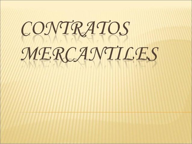     Cuando el acuerdo tiene carácter comercial, el contrato a que se deriva es clasificado como contrato mercantil. Exis...