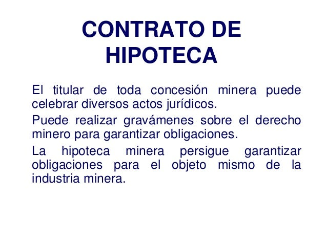 Contratos mineros convertido for Contrato de hipoteca