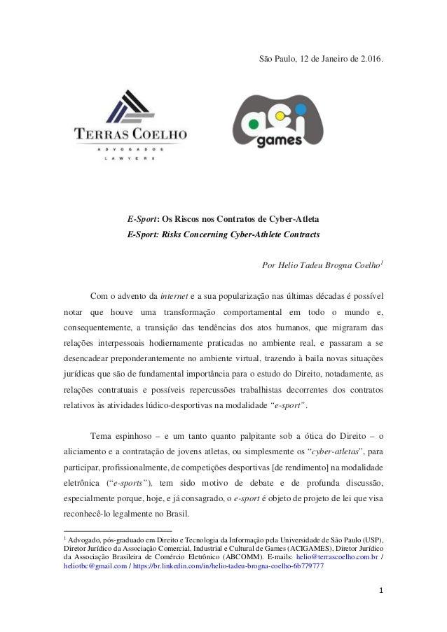 São Paulo, 12 de Janeiro de 2.016. E-Sport: Os Riscos nos Contratos de Cyber-Atleta E-Sport: Risks Concerning Cyber-Athlet...