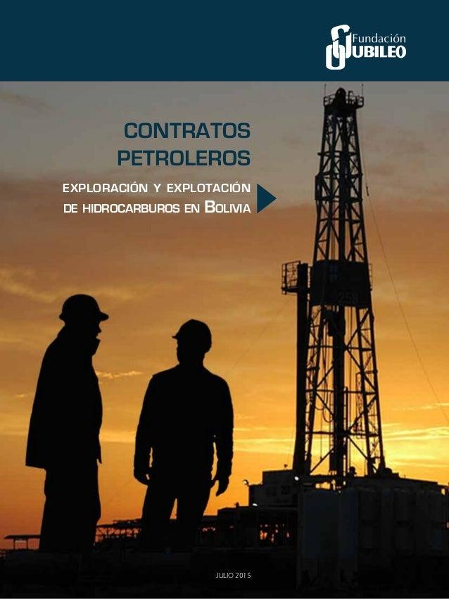 Contratos Petroleros exploración y explotación de hidrocarburos en Bolivia JULIO 2015