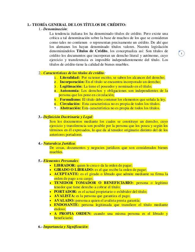 1.- TEORÍA GENERAL DE LOS TÍTULOS DE CRÉDITO: 1.- Denominación: La tendencia italiana los ha denominado títulos de crédito...
