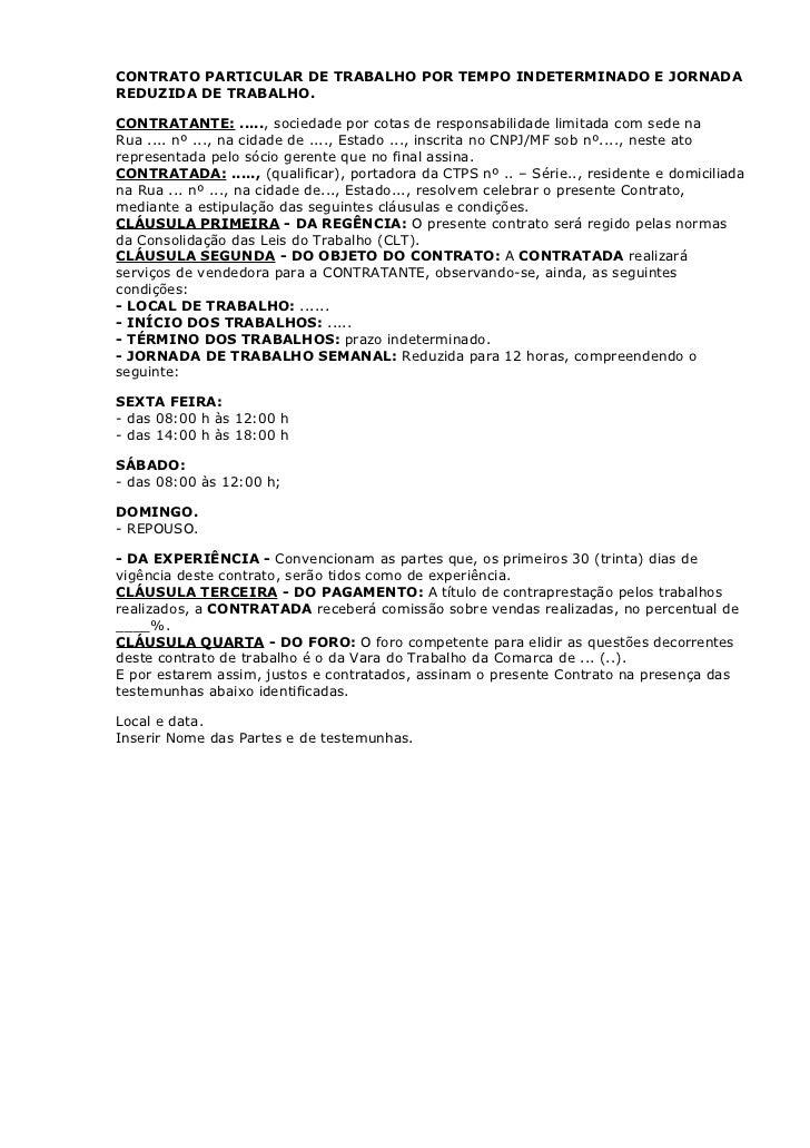 CONTRATO PARTICULAR DE TRABALHO POR TEMPO INDETERMINADO E JORNADAREDUZIDA DE TRABALHO.CONTRATANTE: ....., sociedade por co...