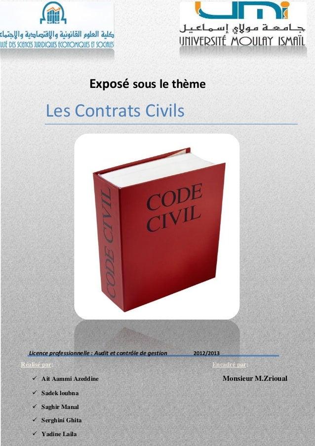 Exposé sous le thèmeLes Contrats CivilsLicence professionnelle : Audit et contrôle de gestion 2012/2013Réalisé par: Encadr...