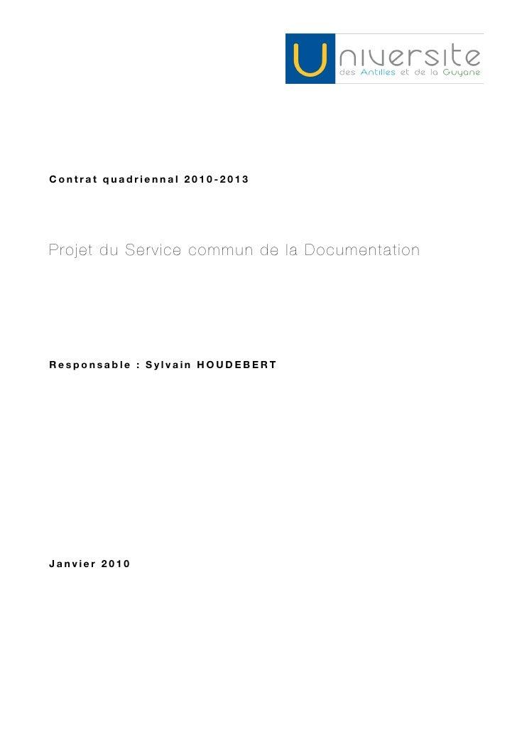 Contrat quadriennal 2010-2013Projet du Service commun de la DocumentationResponsable : Sylvain HOUDEBERTJanvier 2010