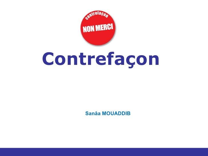 Contrefaçon    Sanâa MOUADDIB