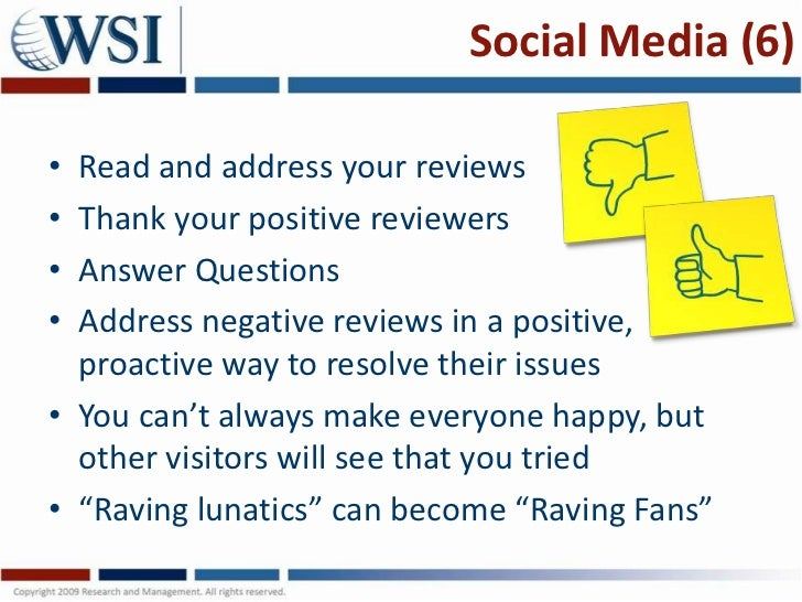 Social Media (6)• Read and address your reviews• Thank your positive reviewers• Answer Questions• Address negative reviews...