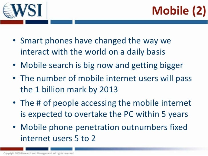 Mobile (2)• Smart phones have changed the way we  interact with the world on a daily basis• Mobile search is big now and g...