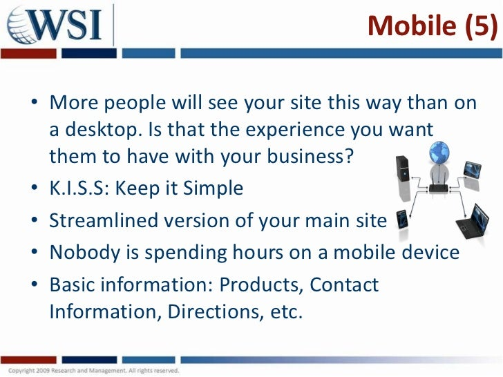 Mobile (5)• More people will see your site this way than on  a desktop. Is that the experience you want  them to have with...
