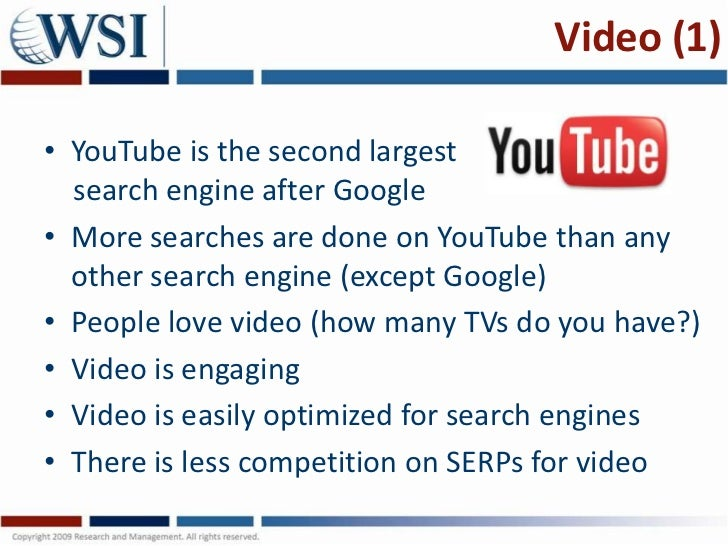 Video (1)• YouTube is the second largest  search engine after Google• More searches are done on YouTube than any  other se...